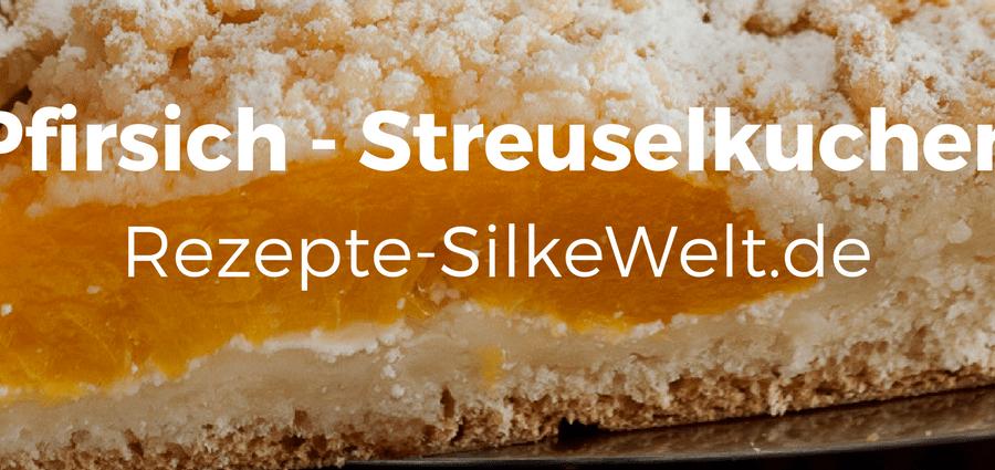 Pfirsich Streuselkuchen