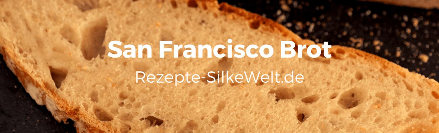 San Francisco Sauerteigbrot
