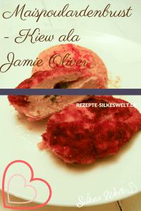 Maispoulardenbrust Kiew ala Jamie Oliver